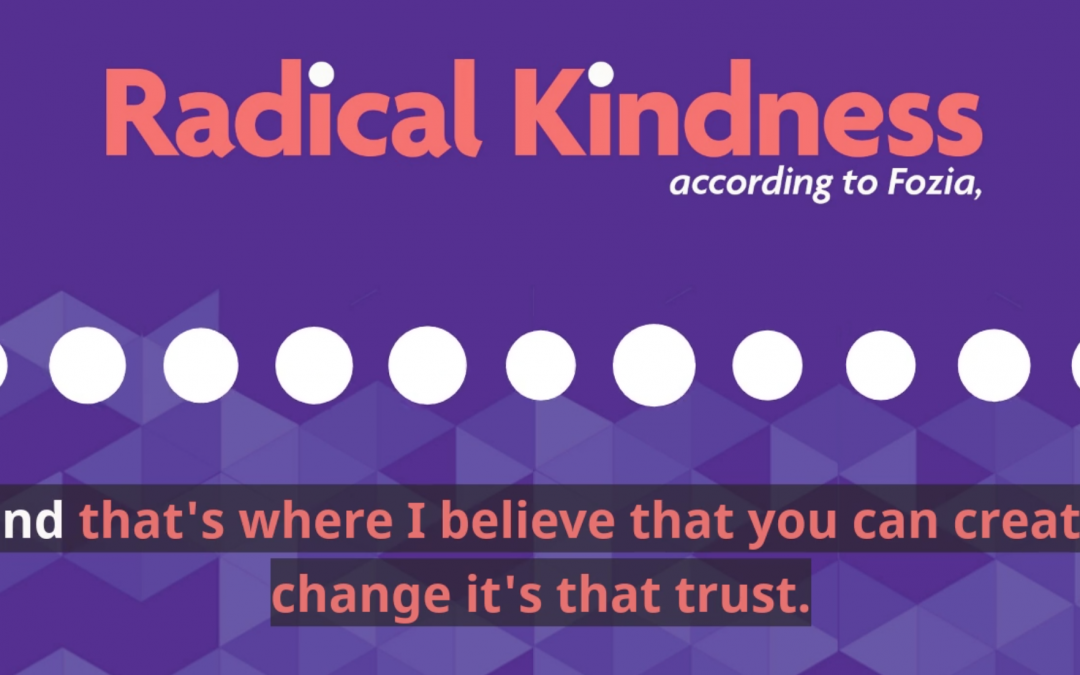 Creating Change through Radical Kindness